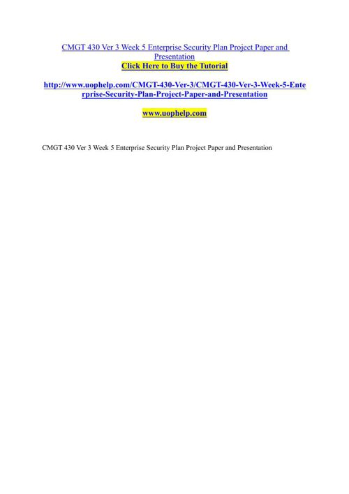 CMGT 430 Ver 3 Week 5 Enterprise Security Plan Project Paper and
