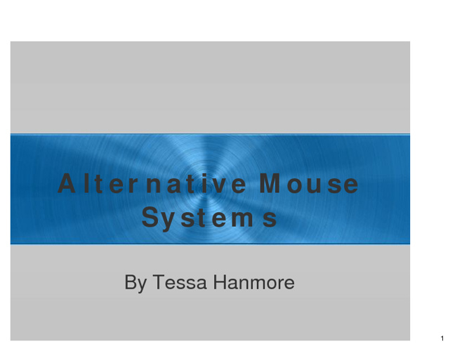 Alternative Mouse Devices - T. Hanmore