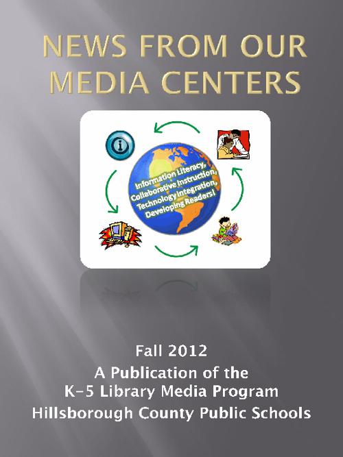 K-5 Media News 1st Quarter 2012 HCPS