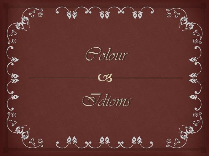 Copy of Color idioms