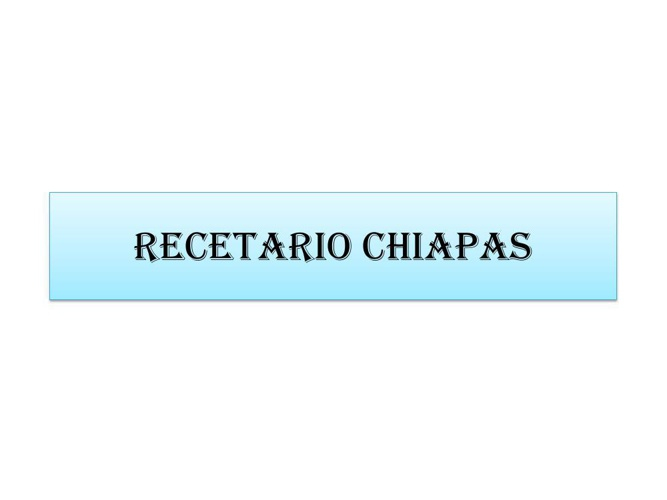 RECETARIO CHIAPAS