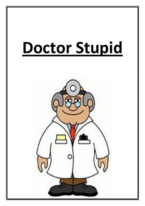 Dr stupid