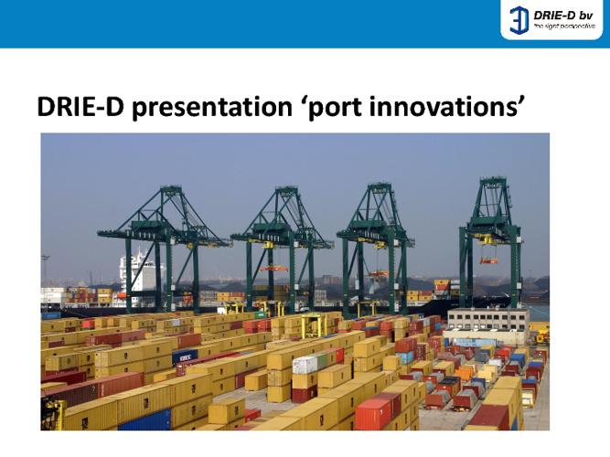 DRIE-D presentations 'Port Innovations'