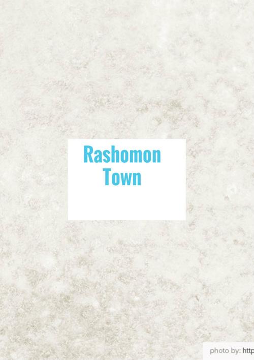 Rashomon Town