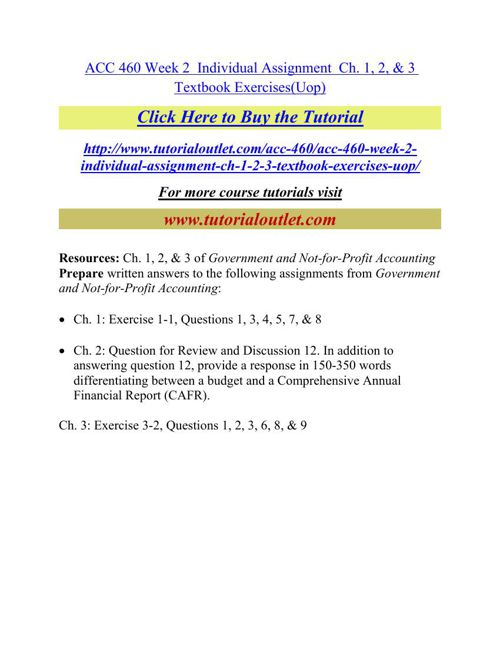 ACC 460 Week 2  Individual Assignment  Ch. 1, 2, & 3 Textbook Ex