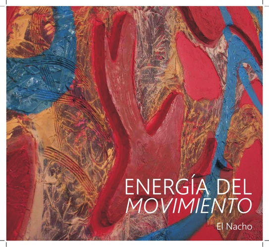 Colección Energía del Movimiento - El Nacho