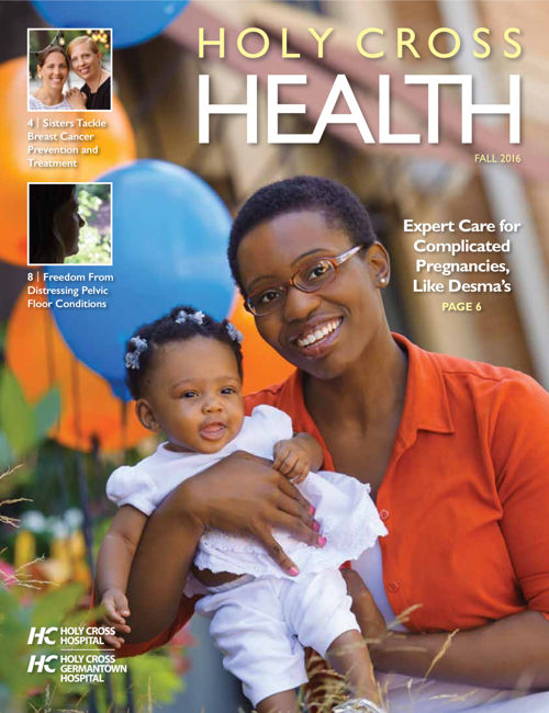 Holy Cross Health Magazine Fall 2016