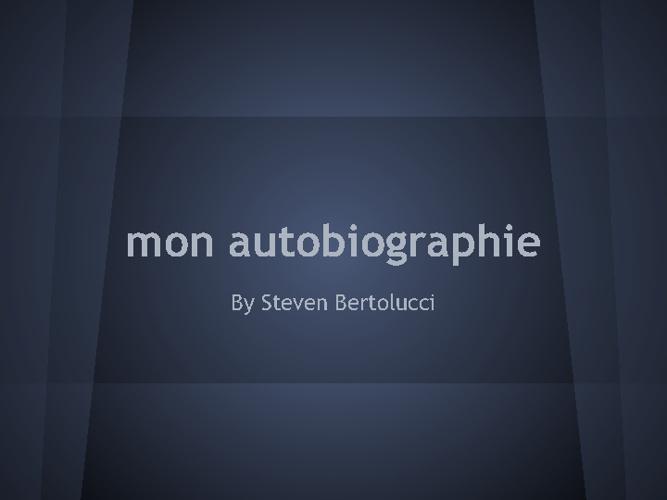 mon autobiographie