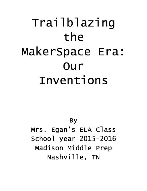 Trailblazing the MakerSpace Era: Our Inventions
