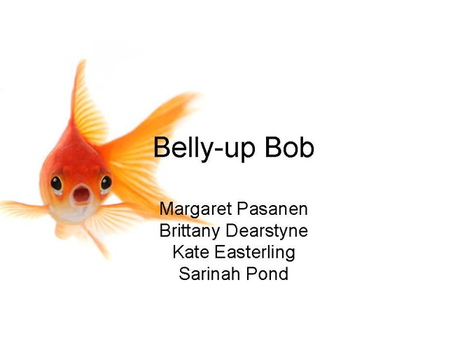 Belly-Up Bob