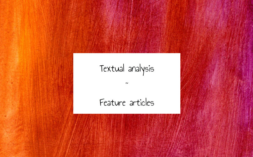 Textual Analysis ~ Feature articles