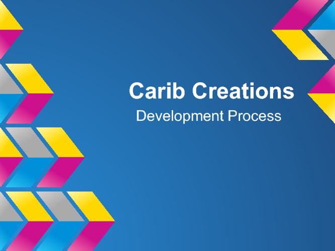 Carib Creations Development Process