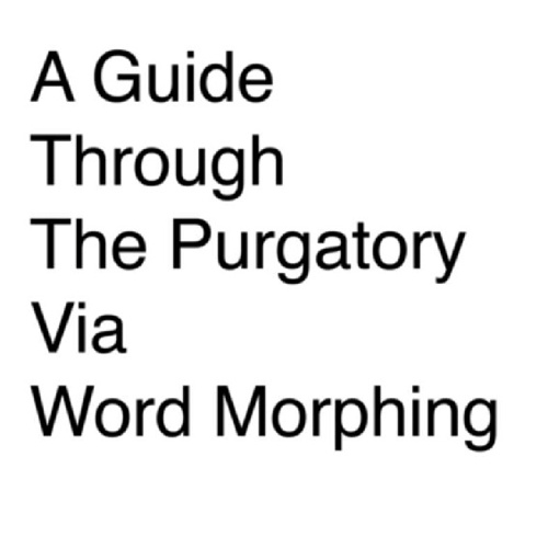 A Guide Through The Purgatory Via Word Morphing
