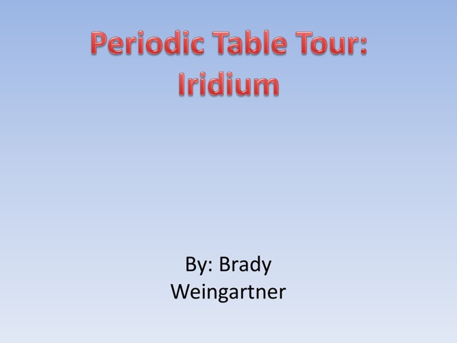 Periodic Table Tour Iridium