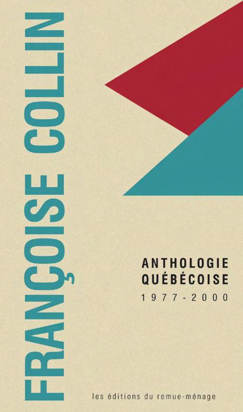FRANÇOISE COLLIN, anthologie québécoise 1977-2000