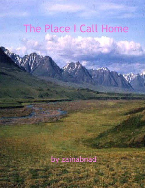 The Place I Call Home by Zainab