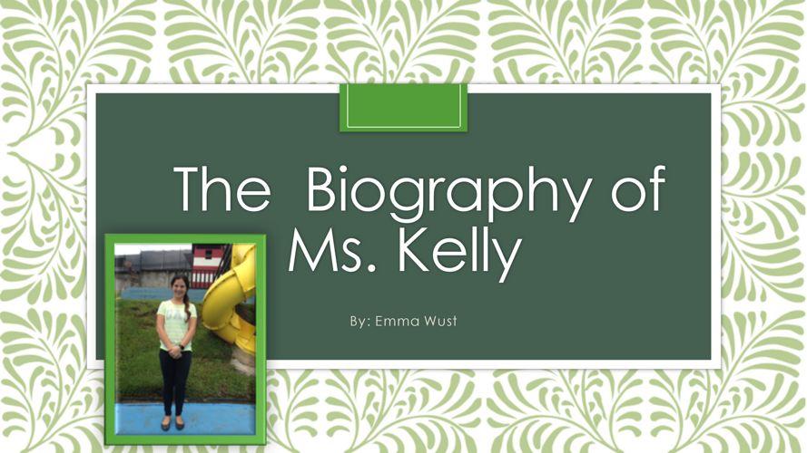 Emma Wust - Ms. Kelly