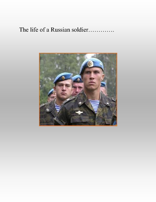 the life of a russian soldier.......