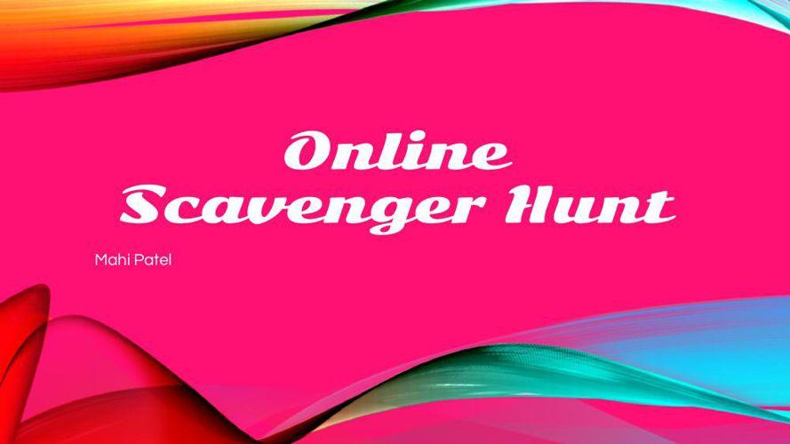 Stem Tech. Scavenger Hunt - Mahi Patel