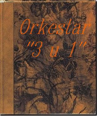 "<< ORKESTAR   "" 3 U 1 "" >>"