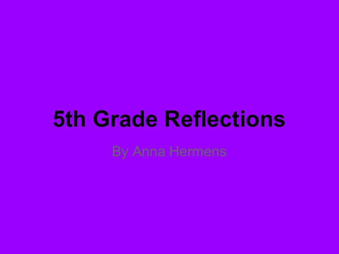 Anna's 5th Grade Reflections