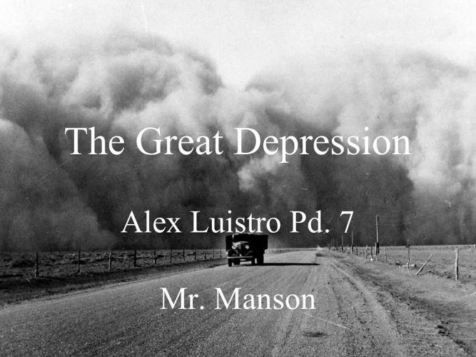 The Great Depression, Alex Luistro, Period 7