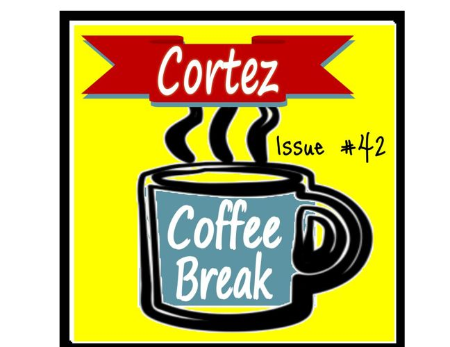 Cortez Coffee Break * THE HOLIDAYS * Issue  #42