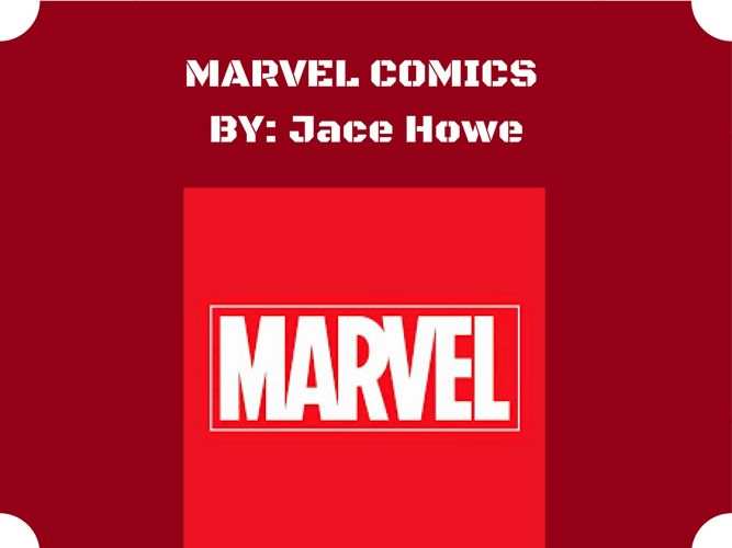Marvel Comics By- Jace Howe