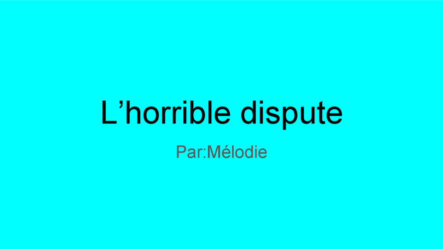 L'horrible dispute