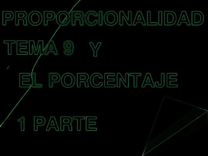PROPORCIONALIDAD TEMA 9 Y EL PORCENTAJE TODO