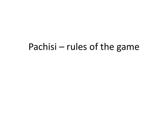 Pachisi – rules of the game