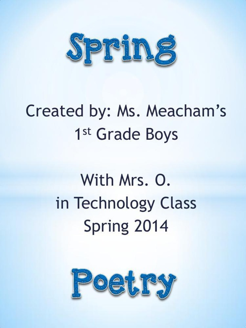 Ms. Meacham's Boys' Spring Poetry