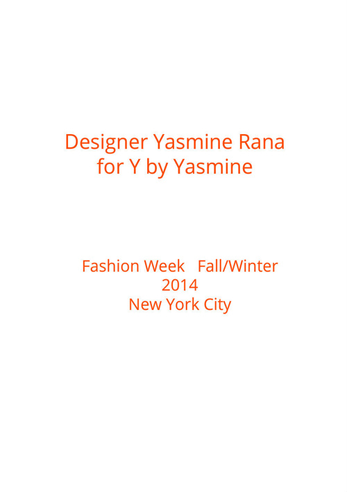 Fashion Week, NYC  Yasmine Rana for Y by Yasmine