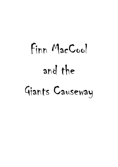 Finn MacCool and the Giants Causeway