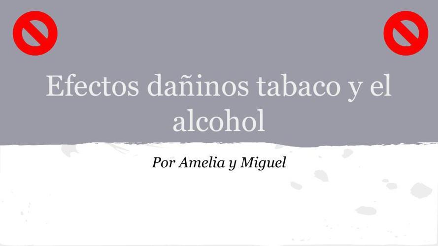Copy of Efectos dañinos del tabaco y el alcohol