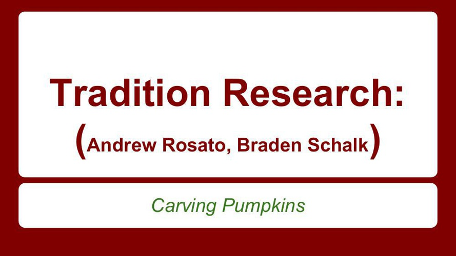 Copy of Tradition Research Carving Pumpkins