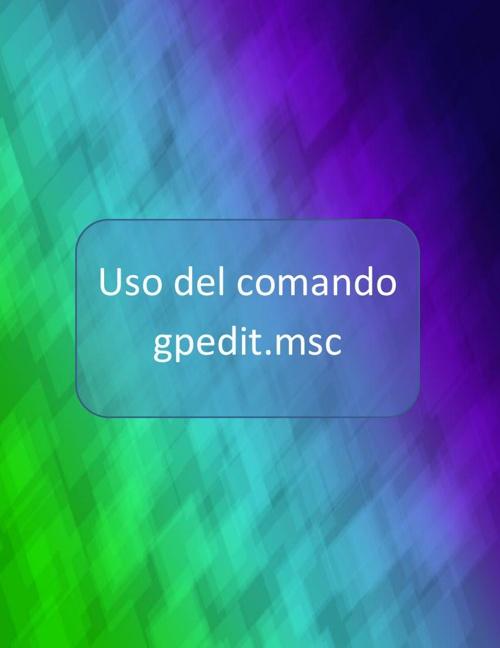 Uso del comando gpedit.msc