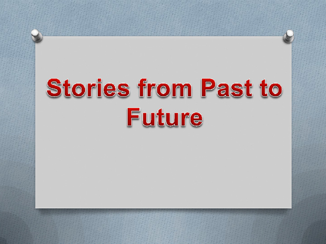 Stories from Past to Future