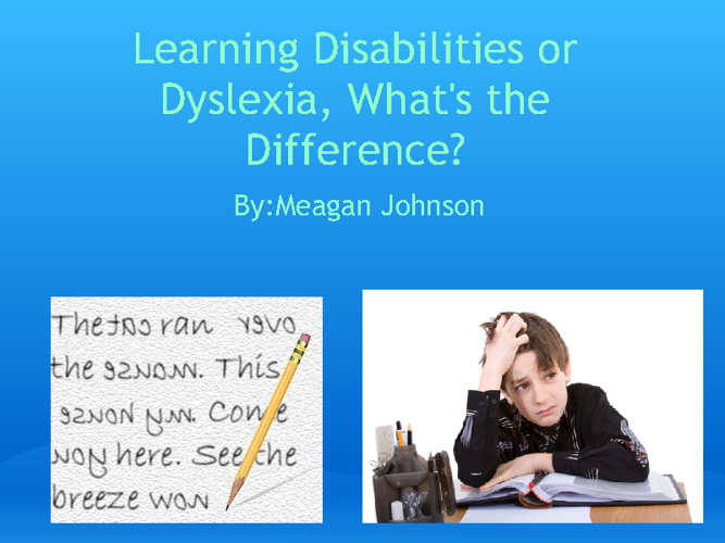 Learning Disabilities or Dyslexia, What's the Difference?