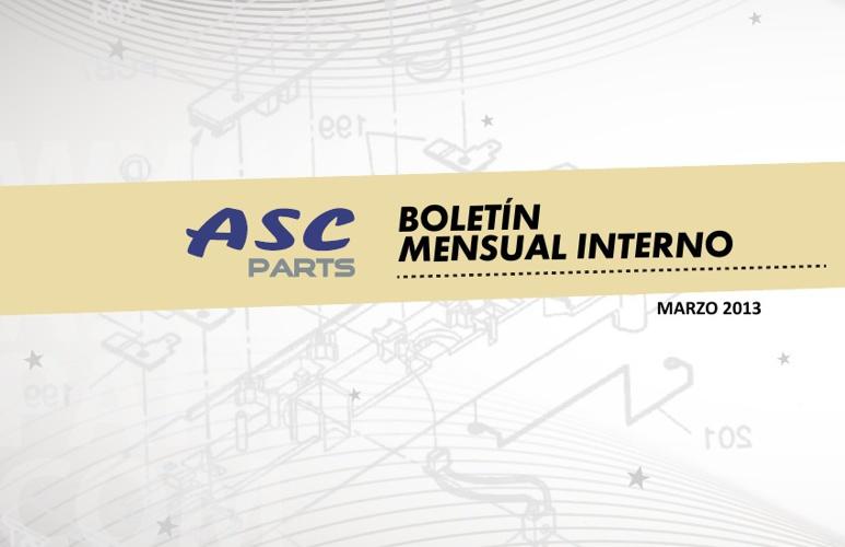 .::Boletín Interno ASC Parts Marzo 2013::.