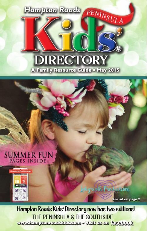 Hampton Roads Kids' Directory: Peninsula Edition - May 2015