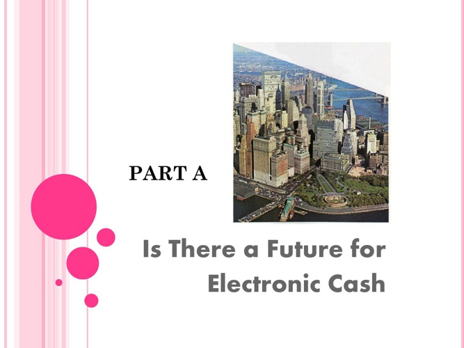 Is There a Future for Electronic Cash
