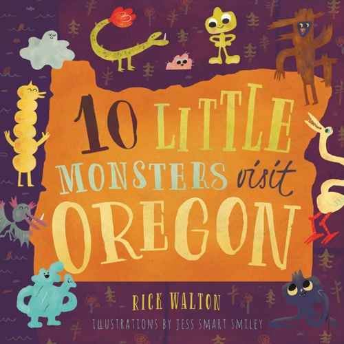 10 Little Monsters Visit Oregon (Uncorrected Galley)