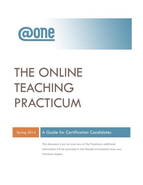 SP14 @ONE Online Teaching Certification Program: Practicum Guide