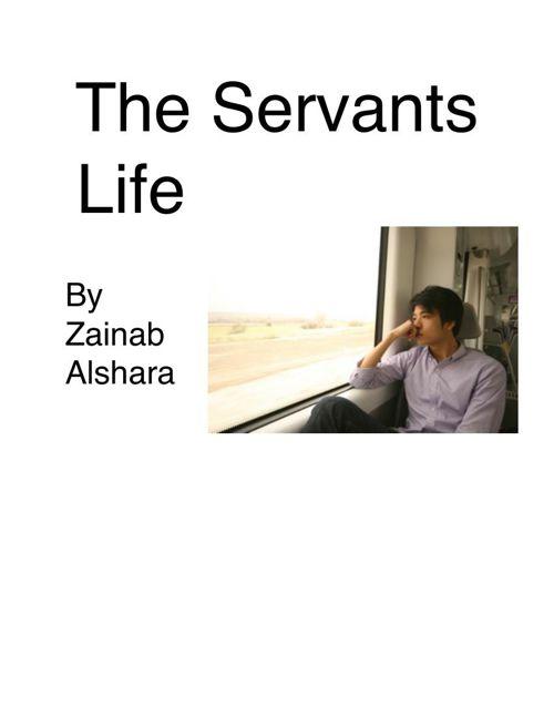 The Servants Life