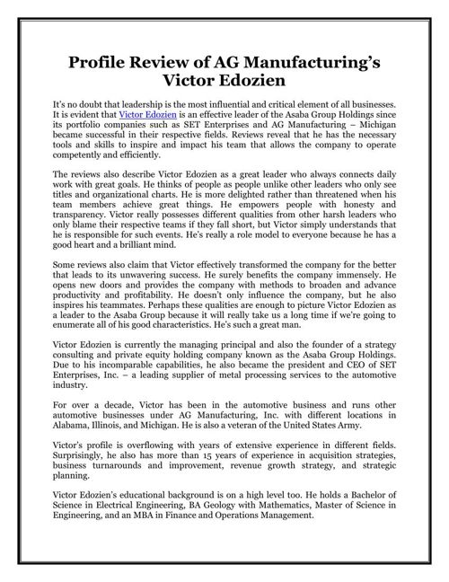 Profile Review of AG Manufacturing's Victor Edozien