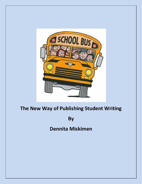 The New Way of Publishing Student Writing