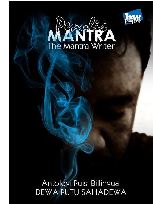 PENULIS MANTRA by Dewa Putu Sahadewa