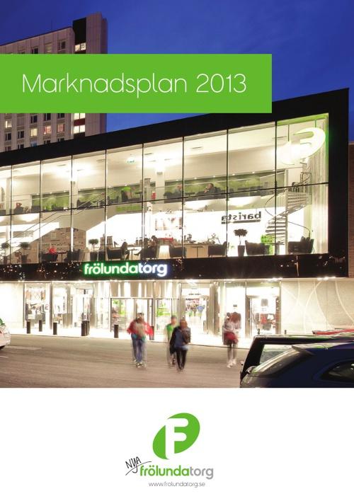 Marknadsplan 2013 - Frölunda Torg