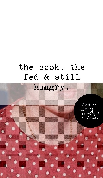 the cook, the fed & still hungry